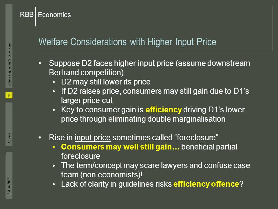 Economics RBB 13 June 2008 8 adrian.majumdar@rbbecon.com Norwich Welfare Considerations with Higher Input Price Suppose D2 faces higher input price (a