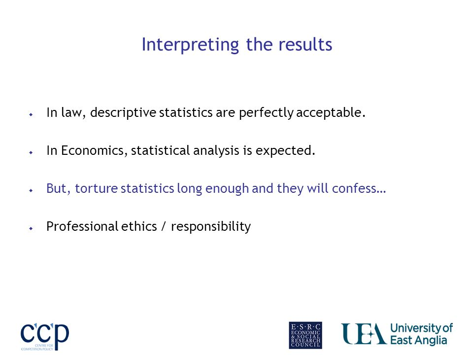 Interpreting the results In law, descriptive statistics are perfectly acceptable.
