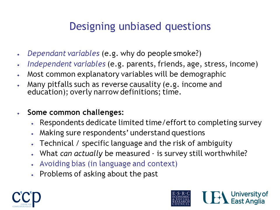 Designing unbiased questions Dependant variables (e.g.