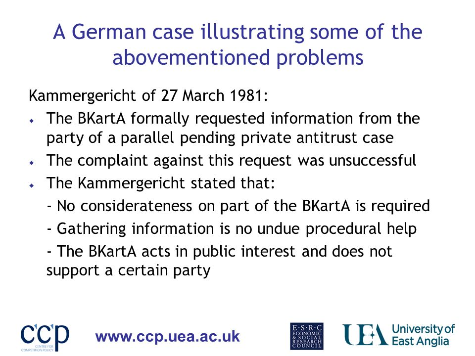 www.ccp.uea.ac.uk A German case illustrating some of the abovementioned problems Kammergericht of 27 March 1981: The BKartA formally requested informa