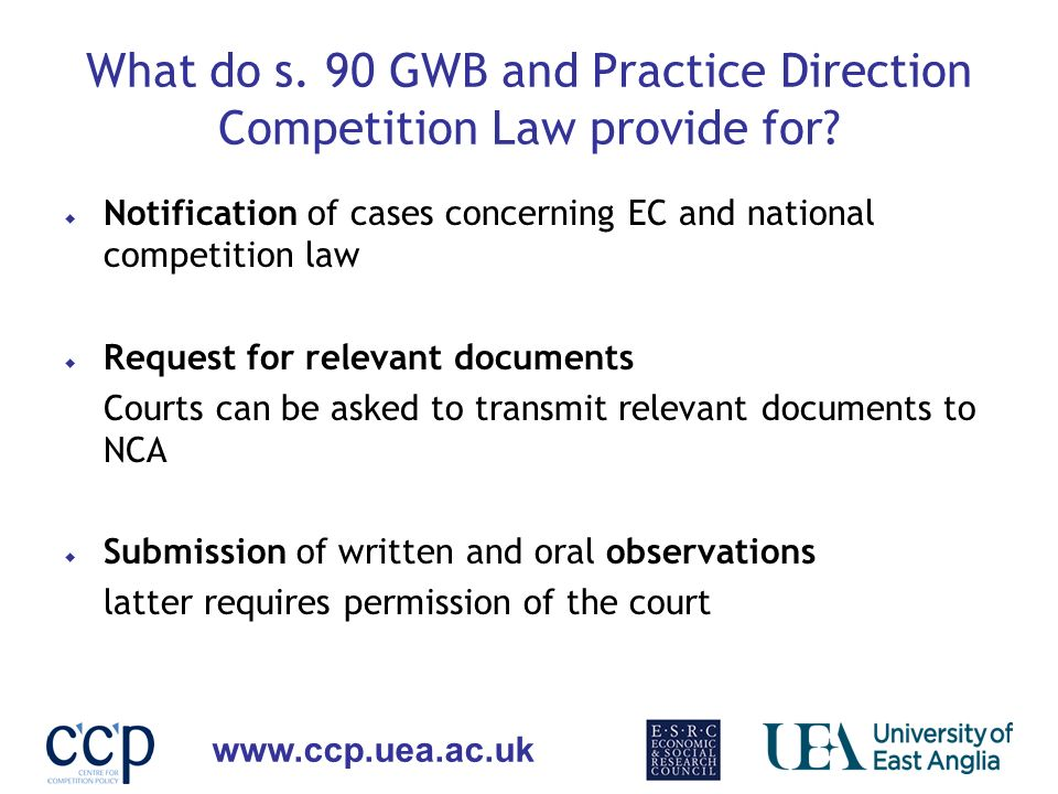 www.ccp.uea.ac.uk What do s. 90 GWB and Practice Direction Competition Law provide for? Notification of cases concerning EC and national competition l