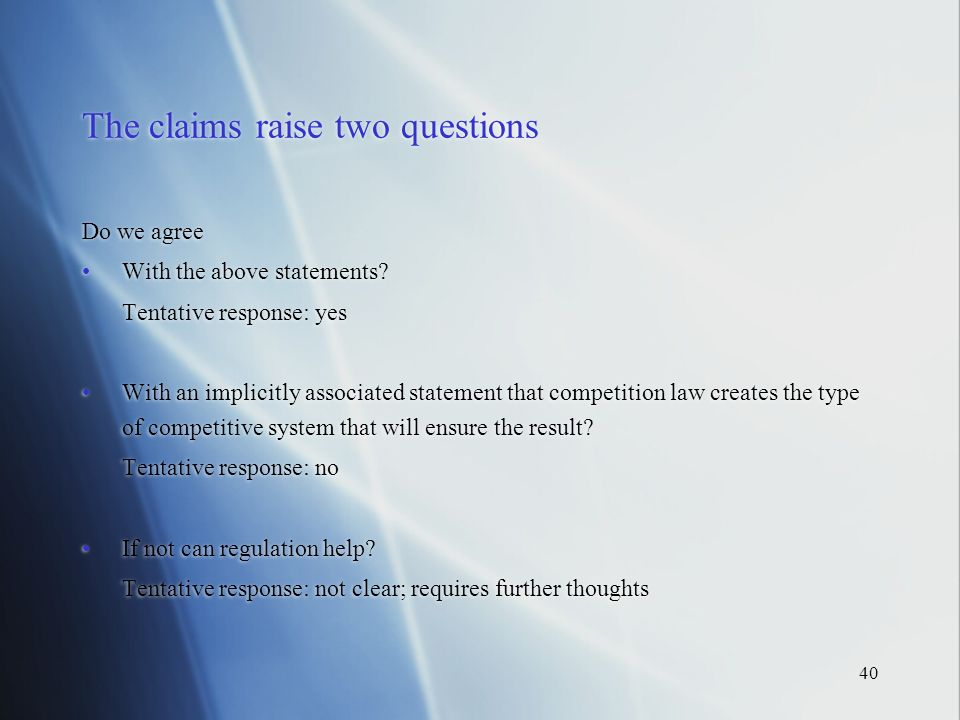 40 The claims raise two questions Do we agree With the above statements.