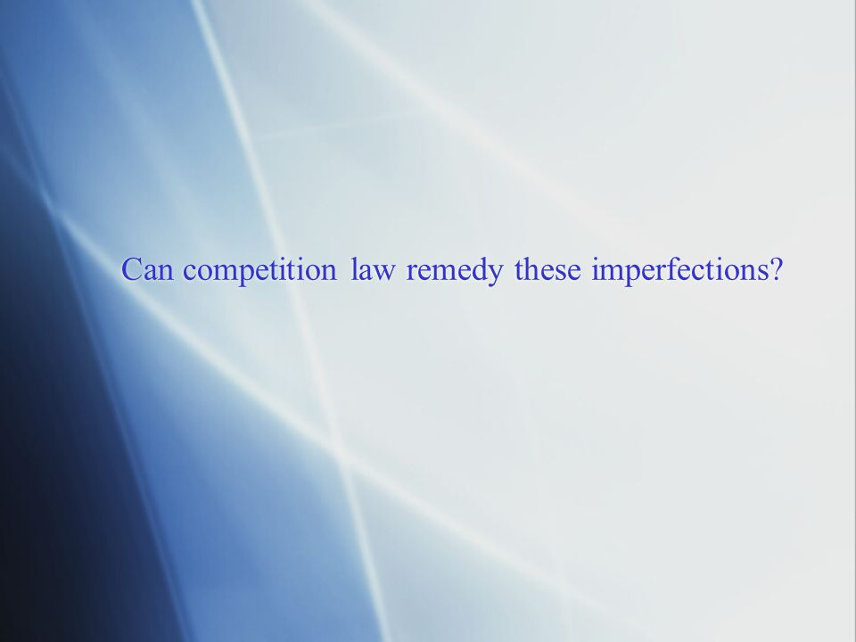 Can competition law remedy these imperfections