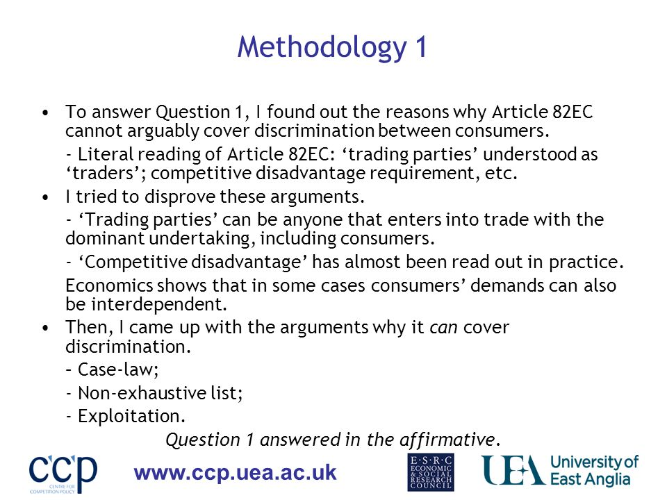 www.ccp.uea.ac.uk Methodology 2 To answer Question 2, I studied the economics literature on price discrimination: effects of discrimination on welfare are ambiguous.