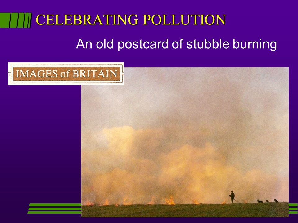 CELEBRATING POLLUTION An old postcard of stubble burning