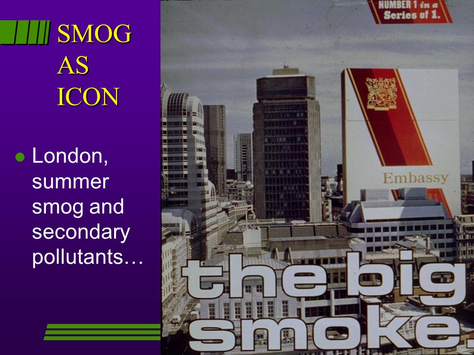 SMOG AS ICON l London, summer smog and secondary pollutants…
