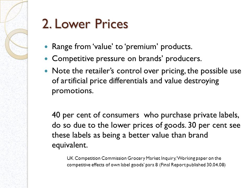 2. Lower Prices Range from value to premium products.
