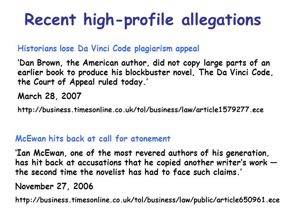 Historians lose Da Vinci Code plagiarism appeal Dan Brown, the American author, did not copy large parts of an earlier book to produce his blockbuster