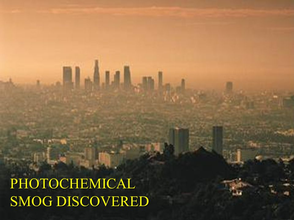 PHOTOCHEMICAL SMOG DISCOVERED