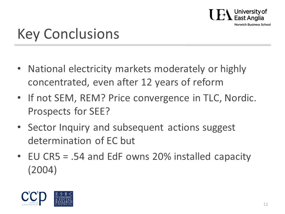Key Conclusions National electricity markets moderately or highly concentrated, even after 12 years of reform If not SEM, REM.
