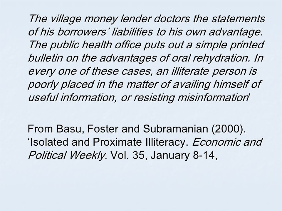 The village money lender doctors the statements of his borrowers liabilities to his own advantage.
