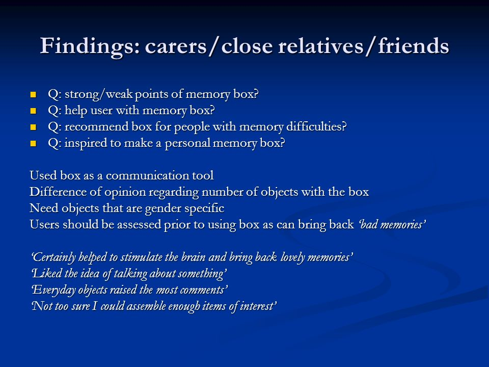 Findings: support workers Q: did you find boxes helpful/unhelpful.