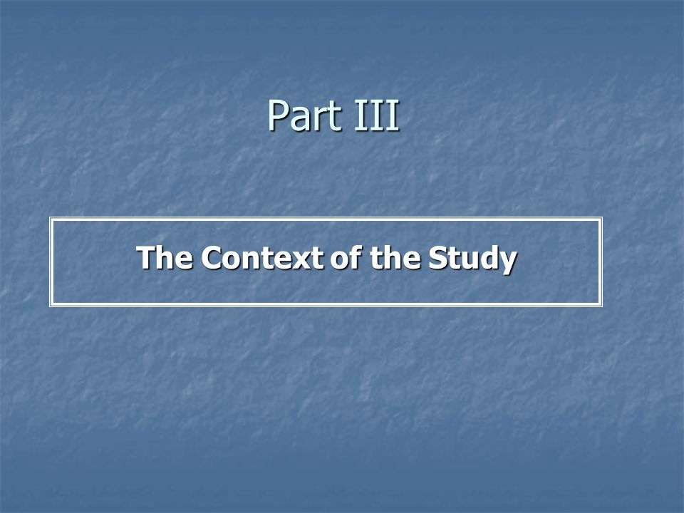 Part III The Context of the Study