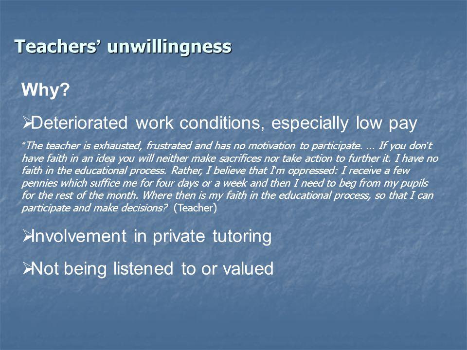 Teachers unwillingness Why.