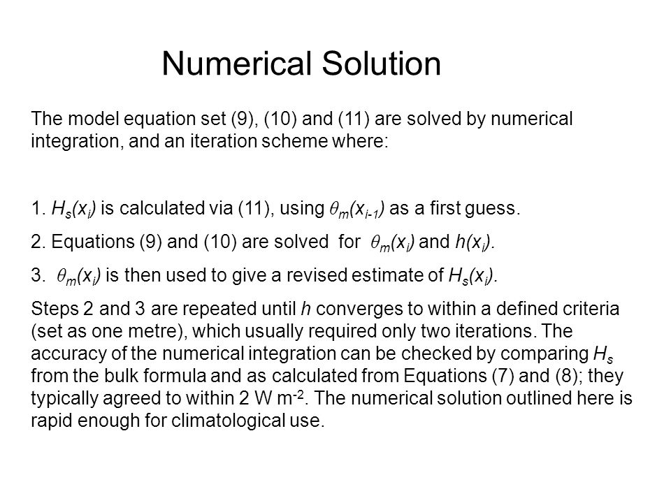 Numerical Solution The model equation set (9), (10) and (11) are solved by numerical integration, and an iteration scheme where: 1.