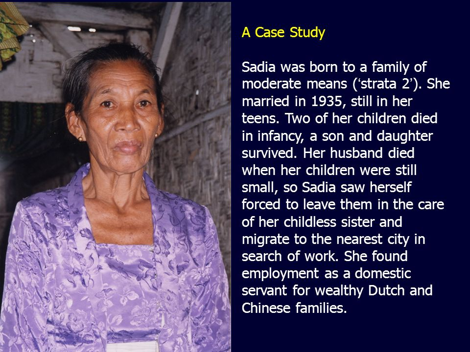 A Case Study Sadia was born to a family of moderate means ( strata 2 ).