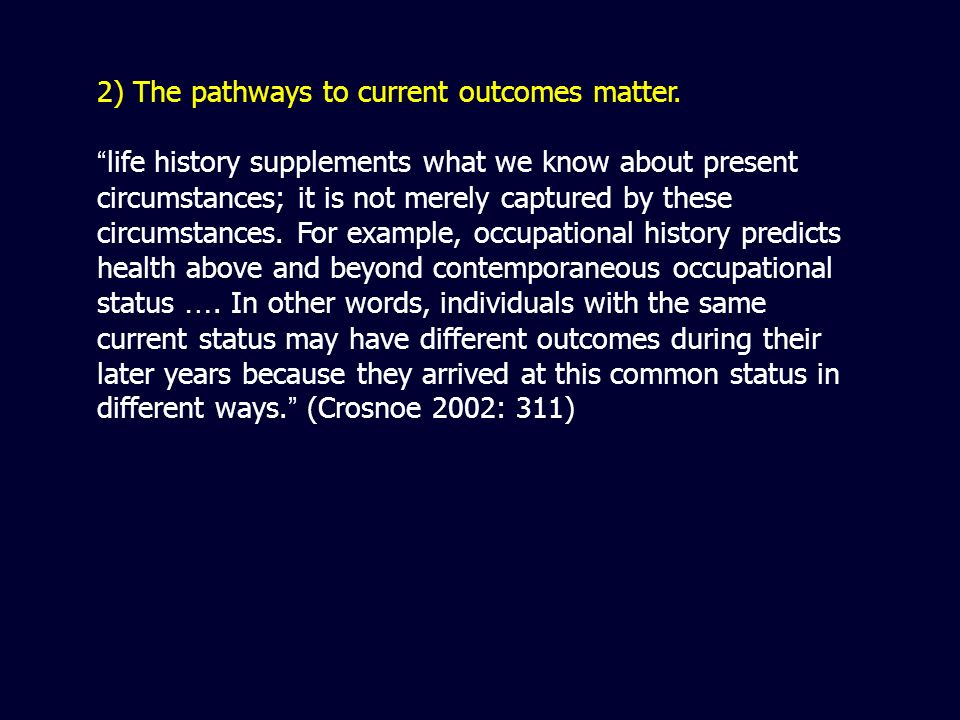 2) The pathways to current outcomes matter.