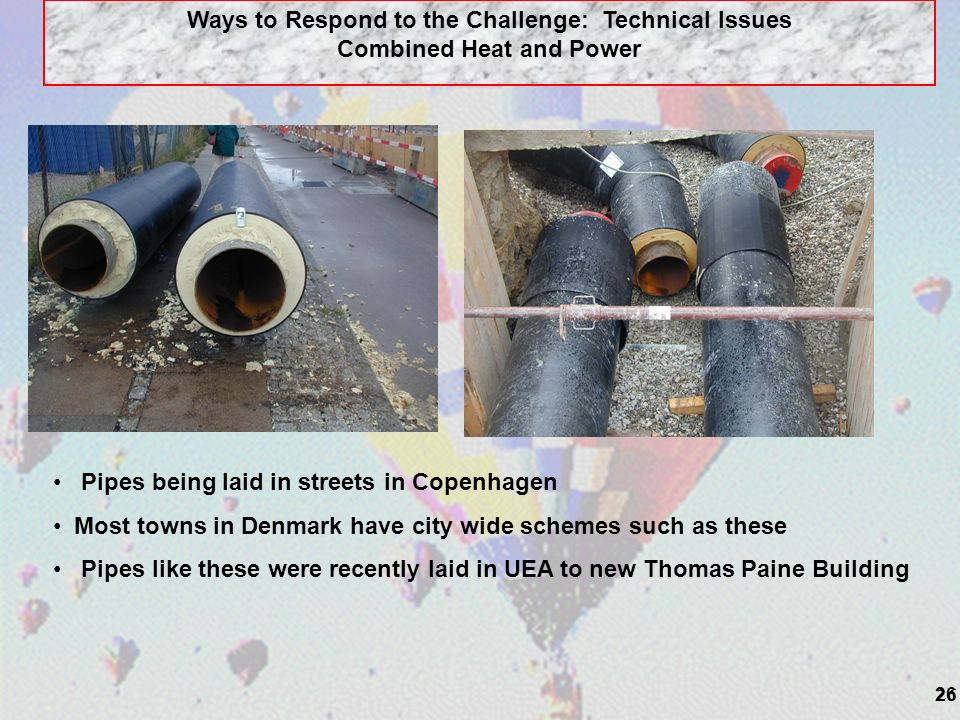 26 Pipes being laid in streets in Copenhagen Most towns in Denmark have city wide schemes such as these Pipes like these were recently laid in UEA to