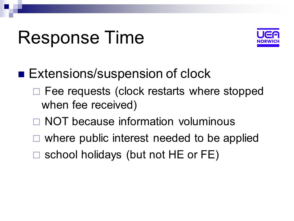 Response Time Extensions/suspension of clock Fee requests (clock restarts where stopped when fee received) NOT because information voluminous where pu