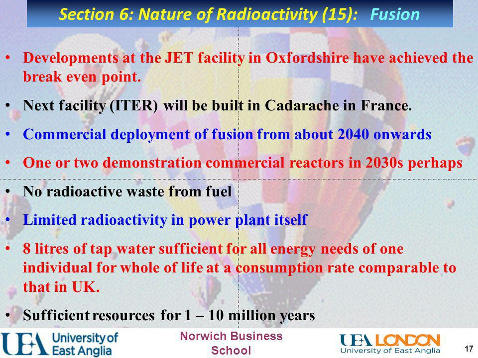 Norwich Business School 16 1)The energy released per nucleon in fusion reaction is much greater than the corresponding fission reaction. 2) In fission
