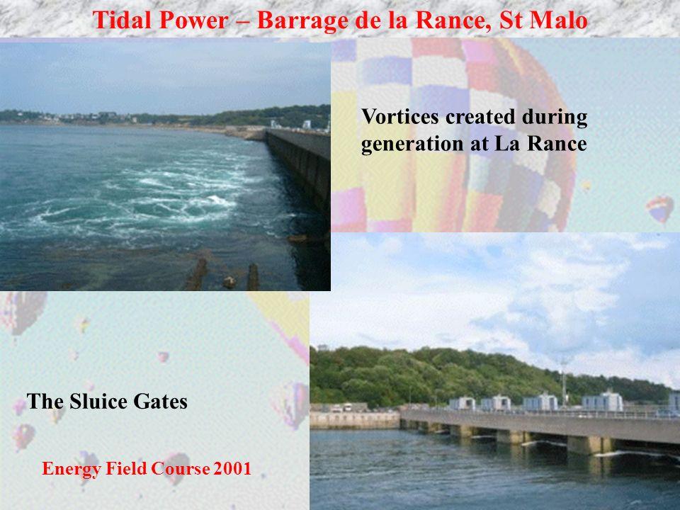 19 Tidal Power – Barrage de la Rance, St Malo Vortices created during generation at La Rance The Sluice Gates Energy Field Course 2001