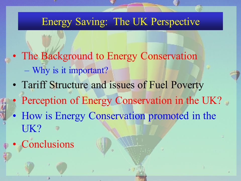 The Background to Energy Conservation Perception of Energy Conservation in the UK.