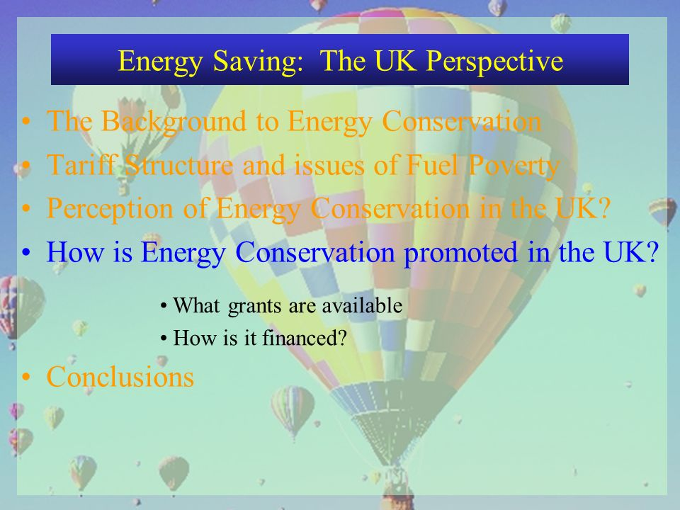 The Background to Energy Conservation Tariff Structure and issues of Fuel Poverty Perception of Energy Conservation in the UK.