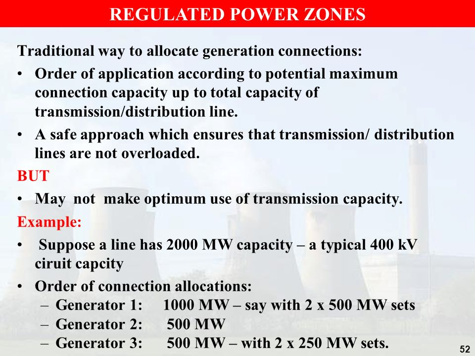 Traditional way to allocate generation connections: Order of application according to potential maximum connection capacity up to total capacity of transmission/distribution line.