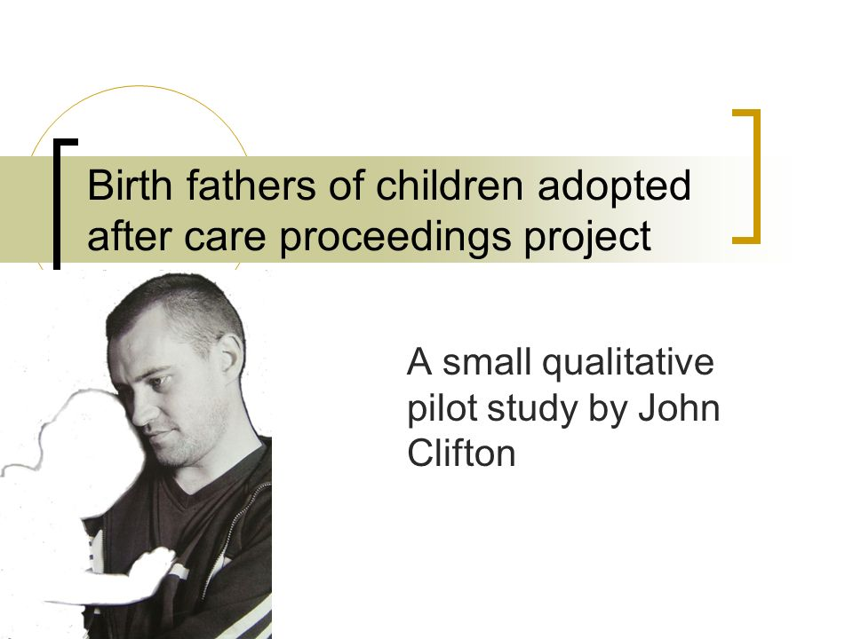 Discussion- typologies [5] Typologies of birth fathers would help commissioningTypologies Trial of practice initiatives aimed at particular sub groups Starting with most accessible and moving out Evolving practice knowledge and skills
