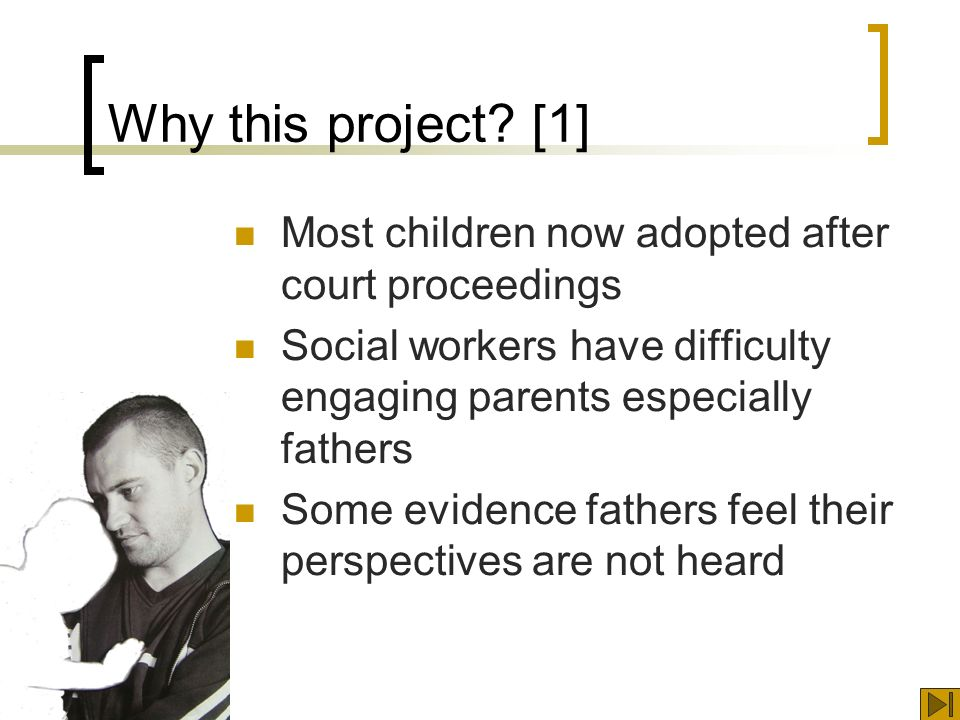 Is support acceptable.[4] Wanting to meet other birth fathers …they re going through it.