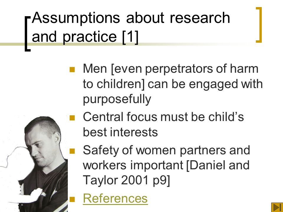 Sample – fathers referral process [3] Social workers mostly very helpful and interested but some too busy Where high staff turnover parents out of touch [especially fathers] within 1-2 years A few comments suggesting negative stereotyping of fathers or gender blindness [Daniel & Taylor 2001 p 220] referencereference