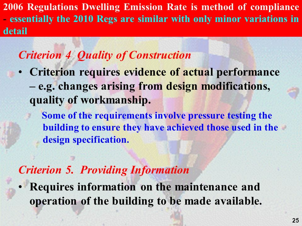 Criterion 4 Quality of Construction Criterion requires evidence of actual performance – e.g.