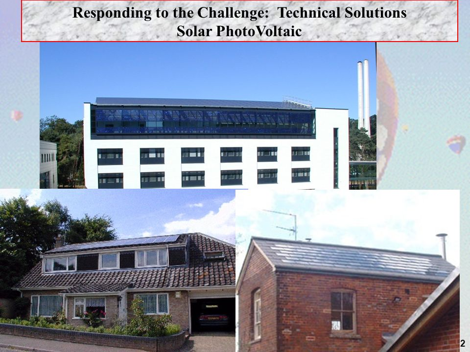 62 S Responding to the Challenge: Technical Solutions Solar PhotoVoltaic