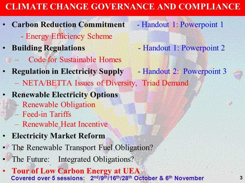 33 CLIMATE CHANGE GOVERNANCE AND COMPLIANCE Carbon Reduction Commitment - Handout 1: Powerpoint 1 - Energy Efficiency Scheme Building Regulations - Ha