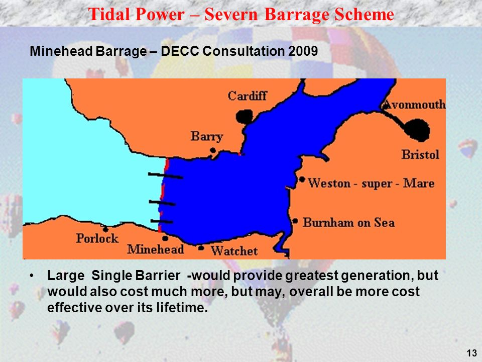 13 Large Single Barrier -would provide greatest generation, but would also cost much more, but may, overall be more cost effective over its lifetime.