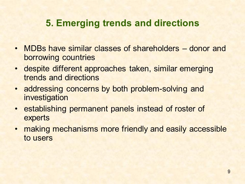 9 5. Emerging trends and directions MDBs have similar classes of shareholders – donor and borrowing countries despite different approaches taken, simi
