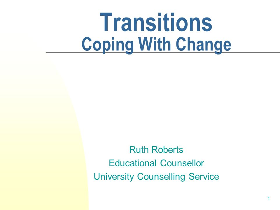 2 What is a transition.A change in a persons life.