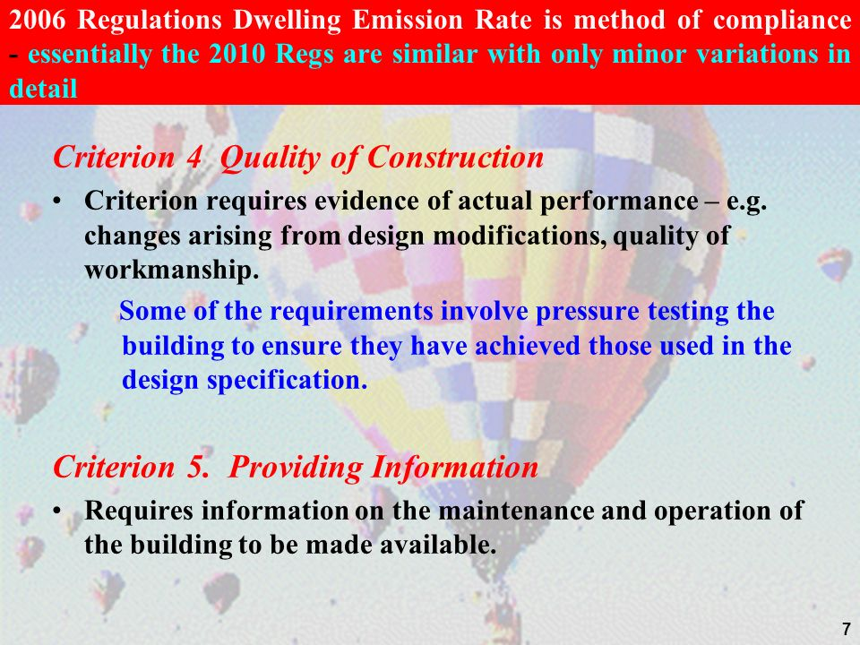 Criterion 4 Quality of Construction Criterion requires evidence of actual performance – e.g. changes arising from design modifications, quality of wor