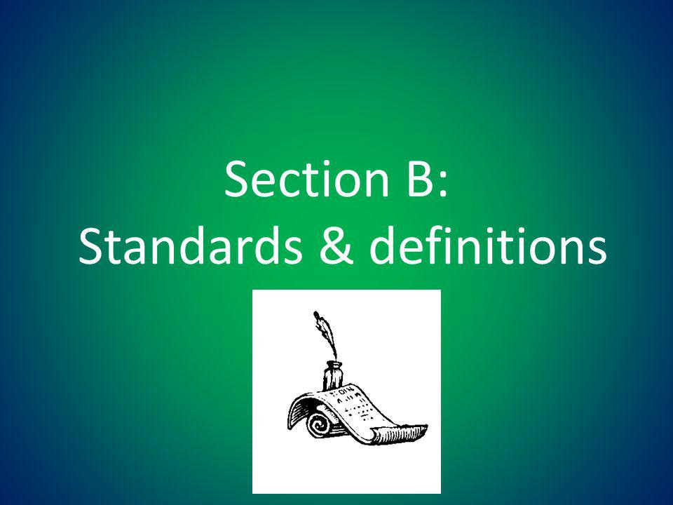 Section B: Standards & definitions