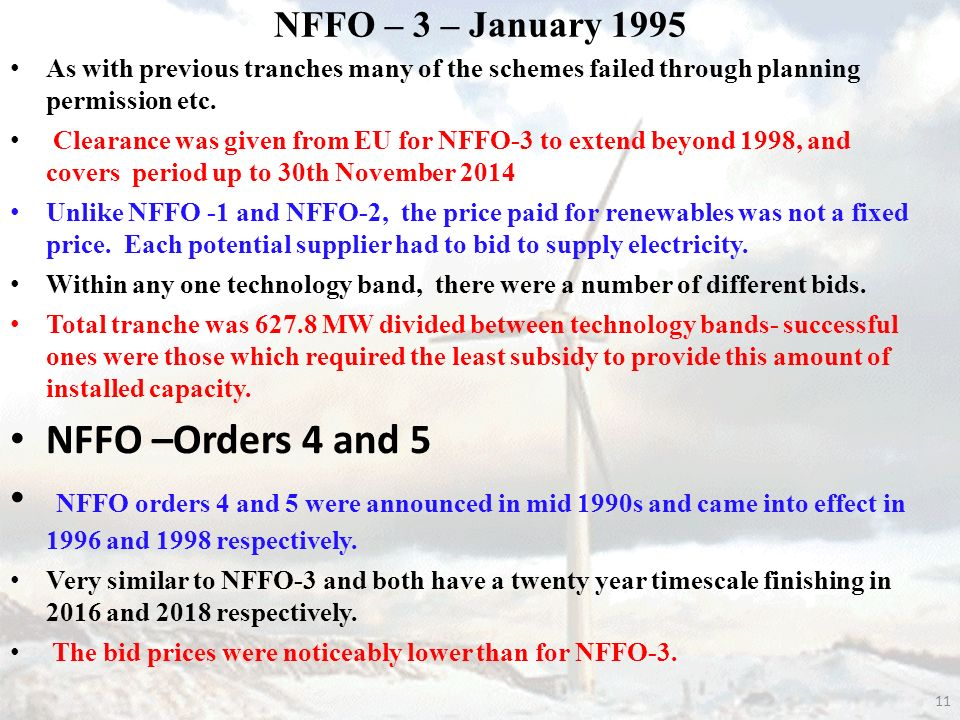 11 NFFO – 3 – January 1995 As with previous tranches many of the schemes failed through planning permission etc.