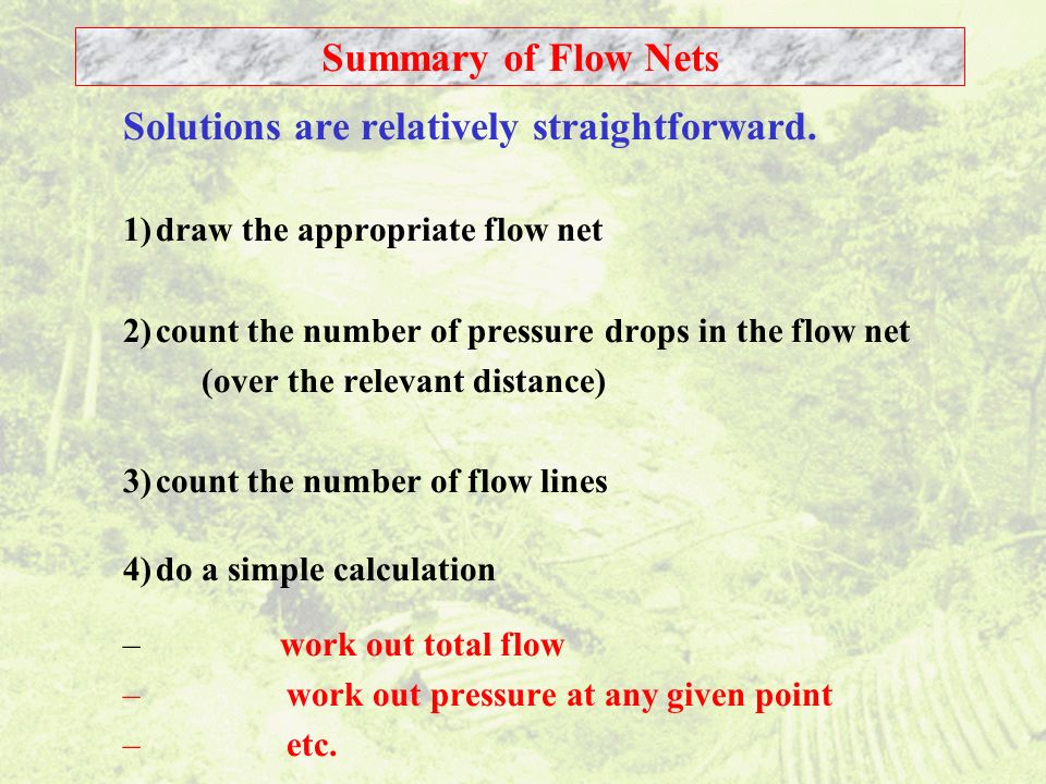 Summary of Flow Nets Solutions are relatively straightforward.
