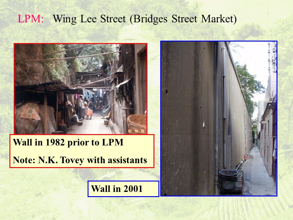 LPM: Wing Lee Street (Bridges Street Market) Wall in 1982 prior to LPM Note: N.K. Tovey with assistants Wall in 2001