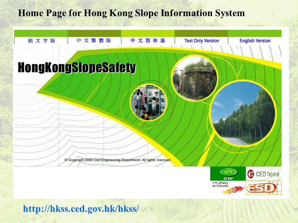 Home Page for Hong Kong Slope Information System http://hkss.ced.gov.hk/hkss/