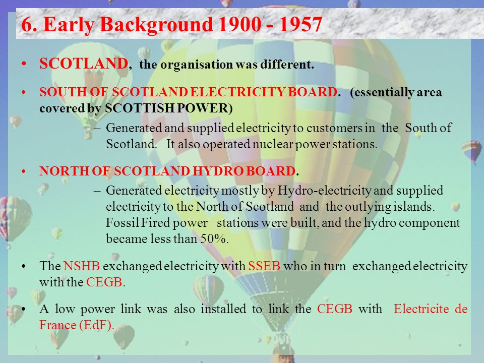 SCOTLAND, the organisation was different. SOUTH OF SCOTLAND ELECTRICITY BOARD.