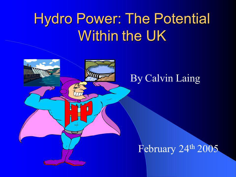 Another Possibility.No shortage of hydro resources world wide.