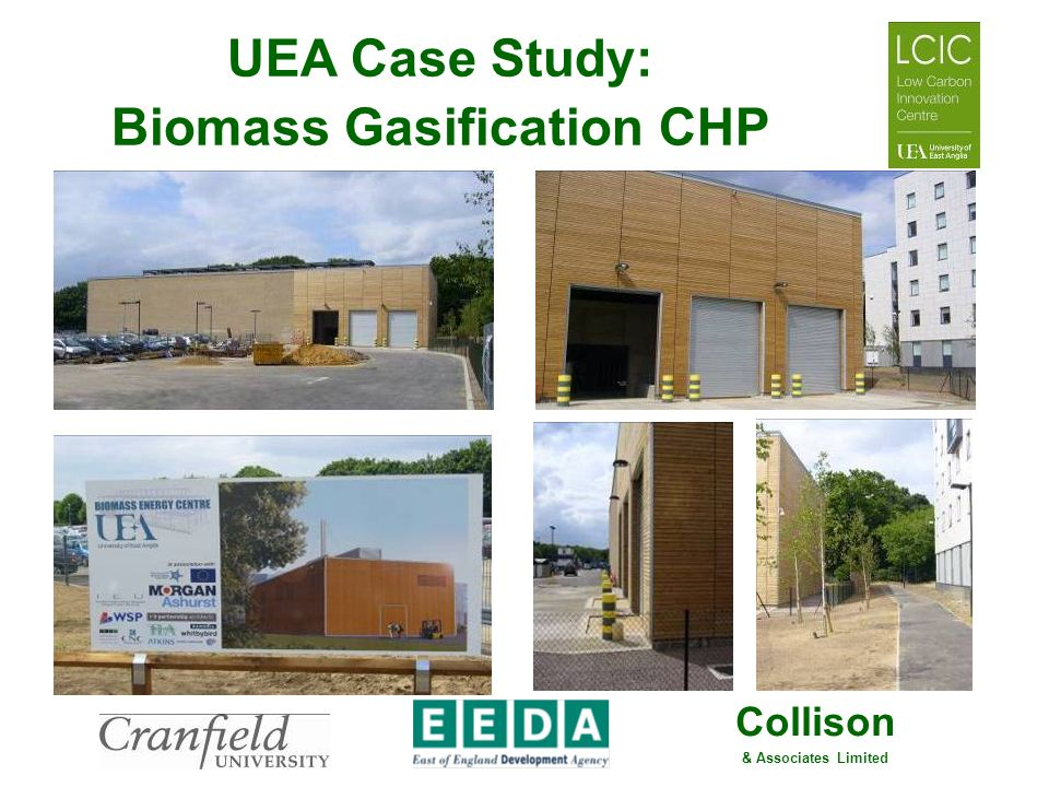 Collison & Associates Limited UEA Case Study: Biomass Gasification CHP
