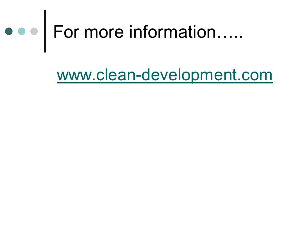 For more information….. www.clean-development.com