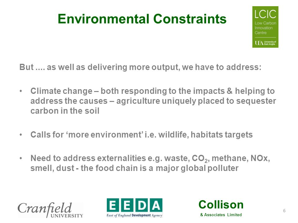 Collison & Associates Limited Environmental Constraints Water a major issue in the East of England (& increasingly in other regions/ countries), addressing it is a priority but also an opportunity Food sector major issues with waste To achieve this whilst also increasing production demands much more sophisticated solutions & investment in new processes 7
