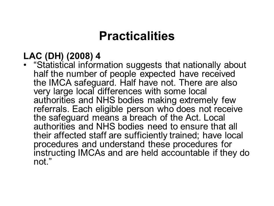 LAC (DH) (2008) 4 Early evidence suggests that many staff and managers are not taking and recording all best interests decisions.