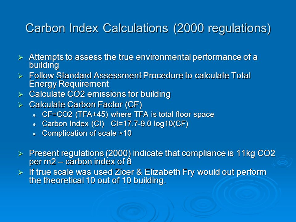 SAP U-values Total Energy Requirement Energy costs Energy Deflator 1-100 1-120 (SAP 2001) CARBON Index C02 emissions Carbon Factor >=8